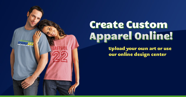 Create Custom Apparel Online! Upload your own art or use our online design center.